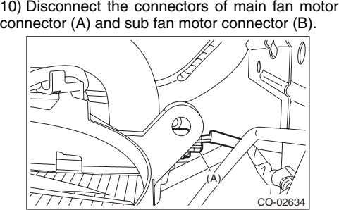 10) Disconnect the connectors of main fan motor connector (A) and sub fan motor connector