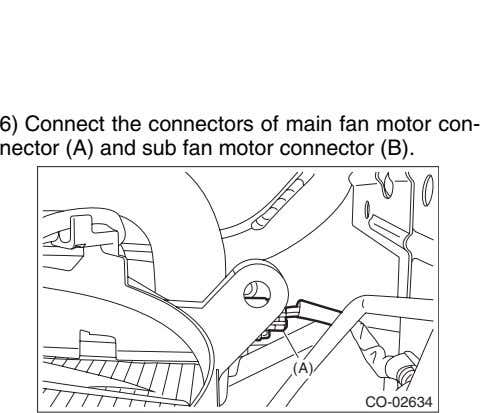 6) Connect the connectors of main fan motor con- nector (A) and sub