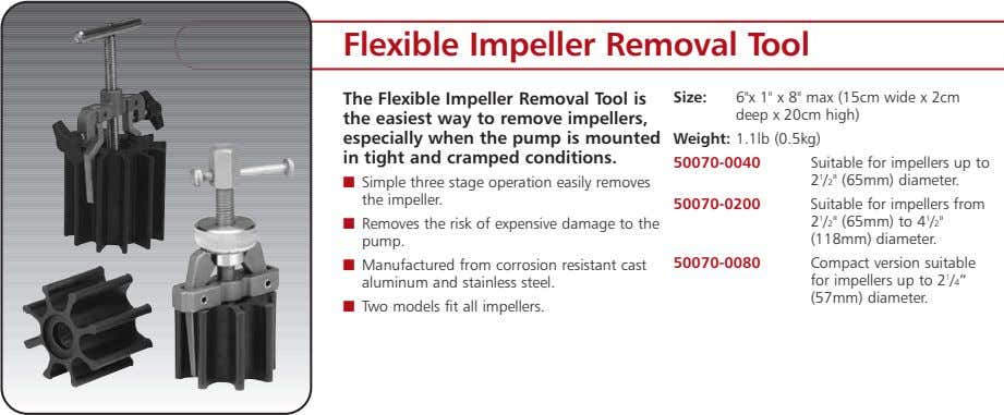 Flexible Impeller Removal Tool The Flexible Impeller Removal Tool is the easiest way to remove