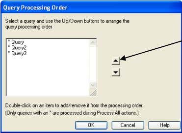 3 Hyperion Queries Tools  Process Query  Process Order Click on the up and down