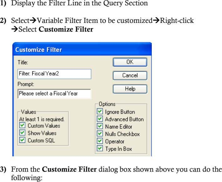 1) Display the Filter Line in the Query Section 2) SelectVariable Filter Item to be