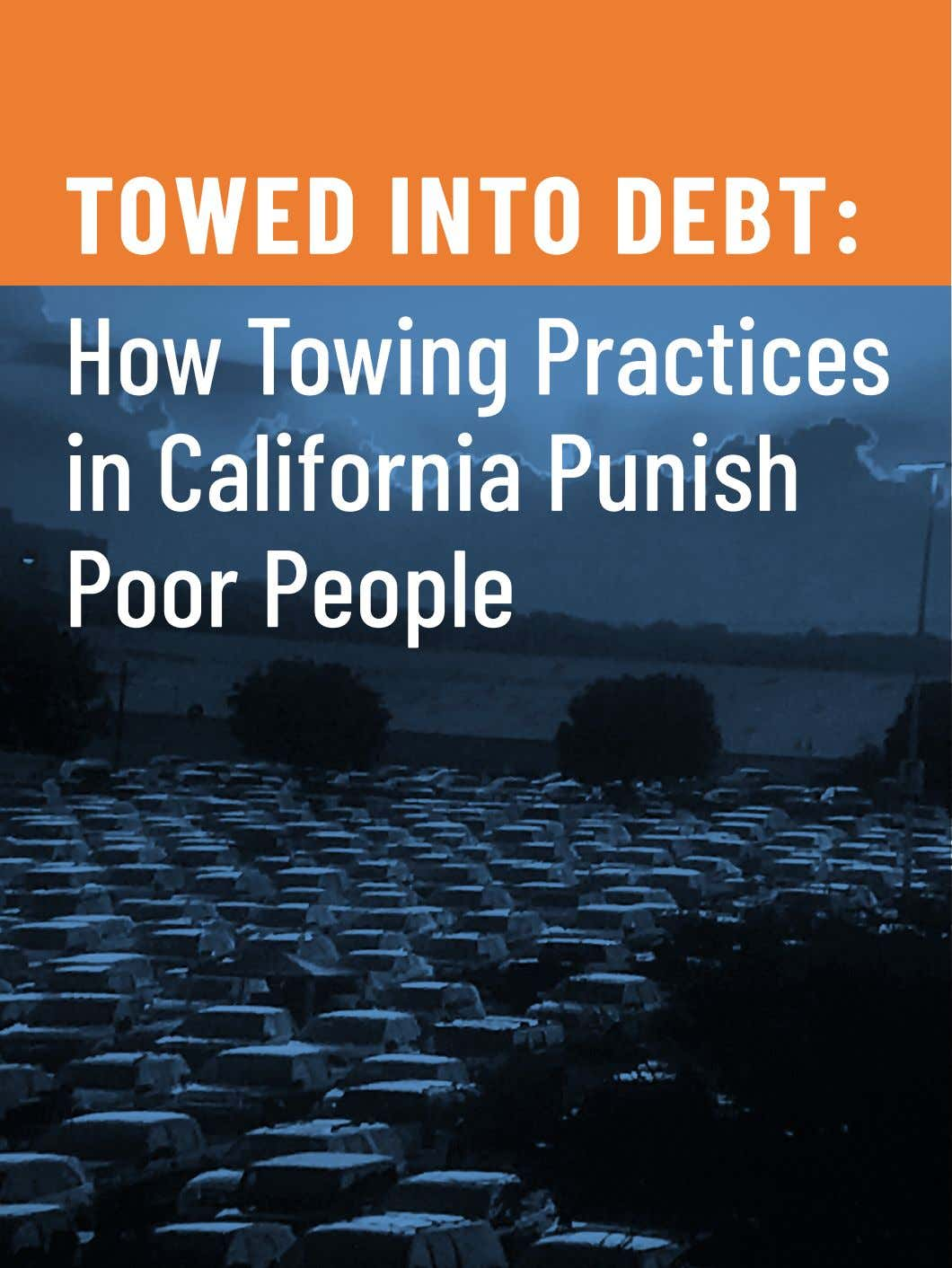TOWED INTO DEBT: How Towing Practices in California Punish Poor People
