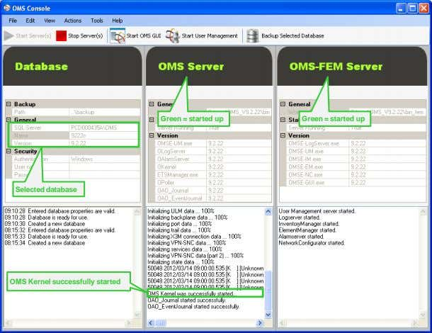 Green = started up Green = started up Selected database OMS Kernel successfully started