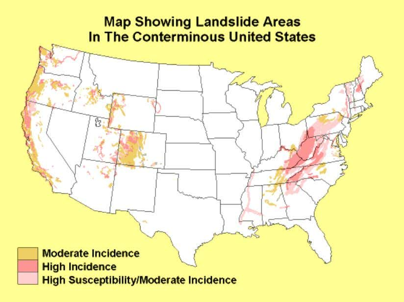 U.S. Slope Failure (Mass Wasting) The National Landslide Hazards Map (below) is produced by the U.S.