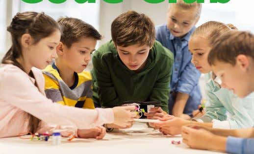 What's On Code Club 3 Join Code Club for fun, creativity, and learning through exploring. Try