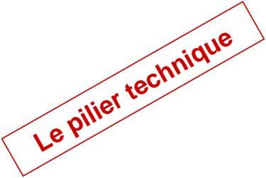 Le pilier technique