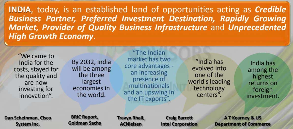 INDIA, today, is an established land of opportunities acting as Credible Business Partner, Preferred Investment
