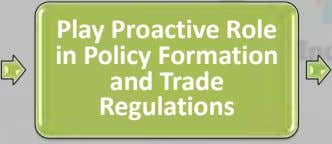 Play Proactive Role in Policy Formation and Trade Regulations