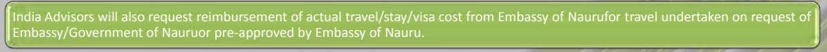 India Advisors will also request reimbursement of actual travel/stay/visa cost from Embassy of Naurufor travel