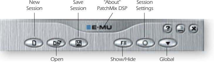 "New Save ""About"" Session Session Session PatchMix DSP Settings Open Show/Hide Global"