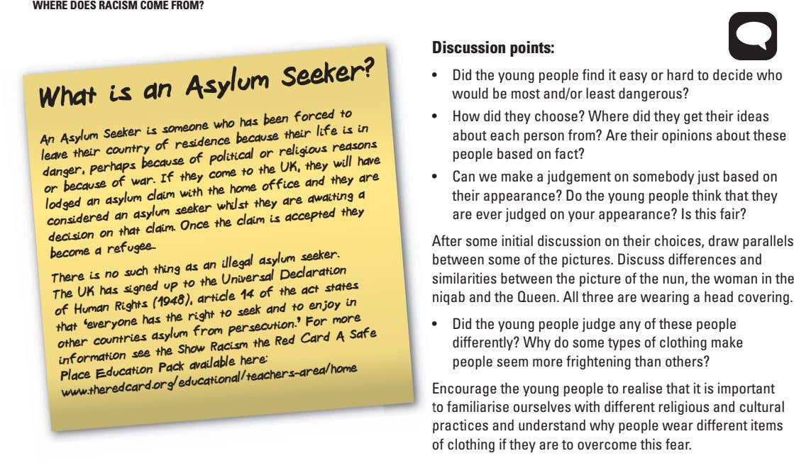 WHERE DOES RACISM COME FROM? Discussion points: Asylum Seeker? • Did the young people find