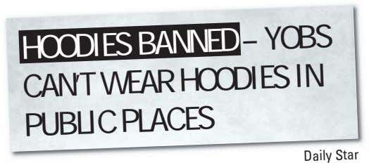 HOODIES BANNED – YOBS CAN'T WEAR HOODIES IN PUBLIC PLACES Daily Star