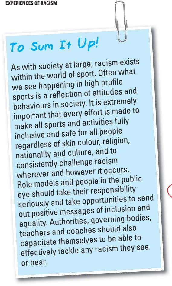 EXPERIENCES OF RACISM To Sum It Up! As with society at large, racism exists within