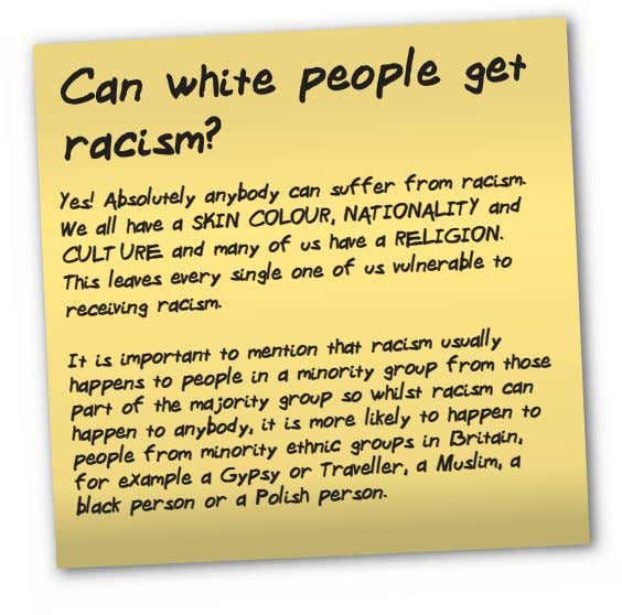 Can white racism? people get Yes! Absolutely anybody can suffer from racism. We all have