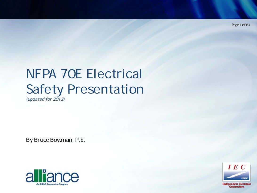 Page 1 of 60 NFPA 70E Electrical Safety Presentation (updated for 2012) By Bruce Bowman,