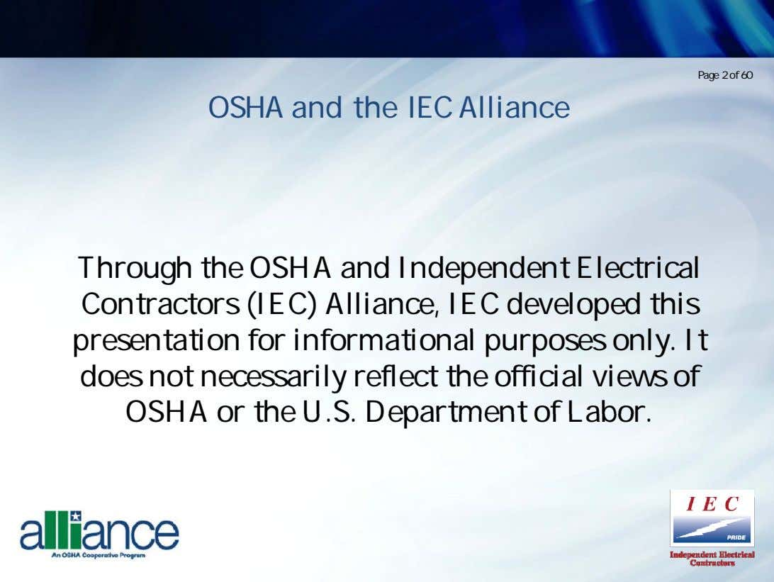 Page 2 of 60 OSHA and the IEC Alliance Through the OSHA and Independent Electrical
