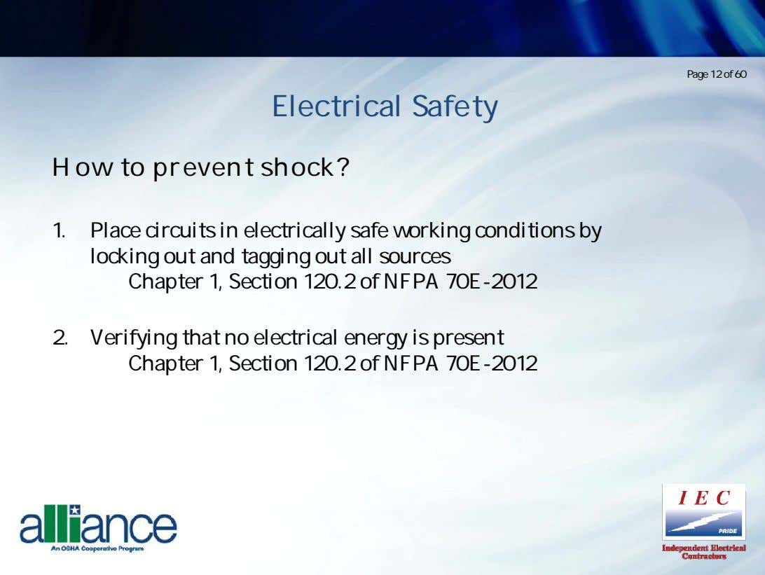 Page 12 of 60 Electrical Safety How to prevent shock? 1. Place circuits in electrically