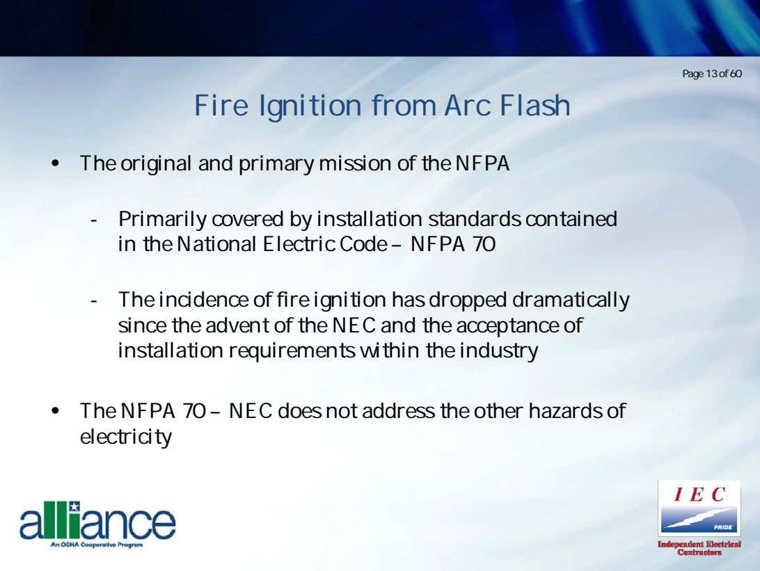 Page 13 of 60 Fire Ignition from Arc Flash • The original and primary mission