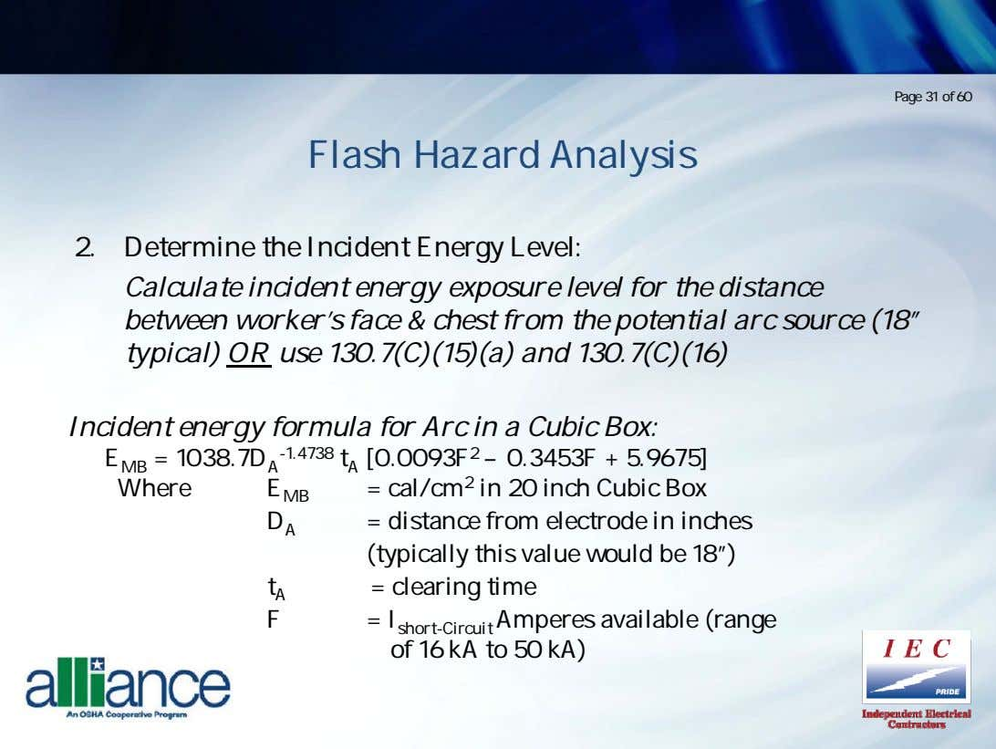 Page 31 of 60 Flash Hazard Analysis 2. Determine the Incident Energy Level: Calculate incident