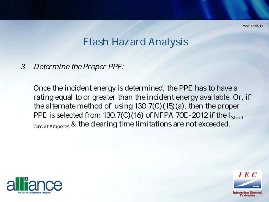 Page 32 of 60 Flash Hazard Analysis 3. Determine the Proper PPE: Once the incident