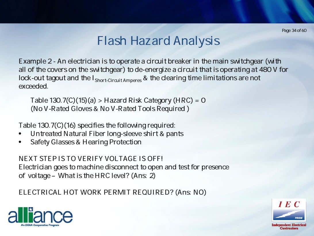 Page 34 of 60 Flash Hazard Analysis Example 2 - An electrician is to operate