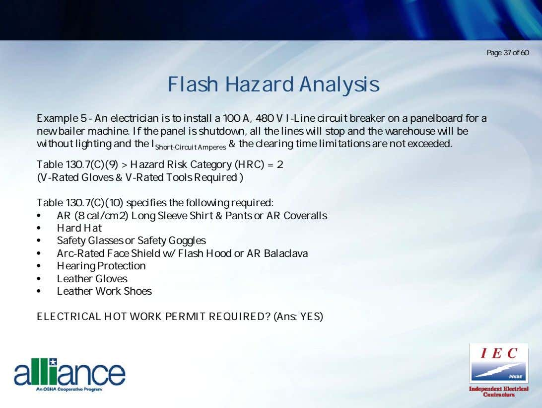 Page 37 of 60 Flash Hazard Analysis Example 5 - An electrician is to install