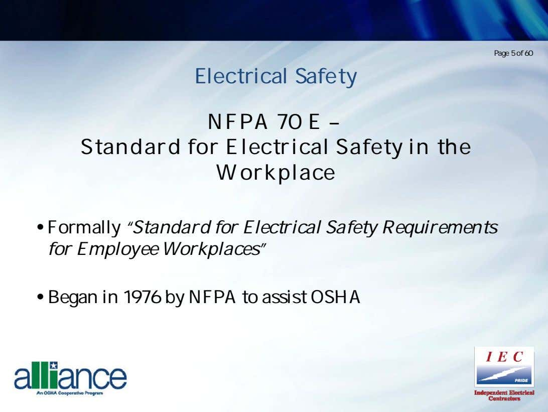Page 5 of 60 Electrical Safety NFPA 70 E – Standard for Electrical Safety in