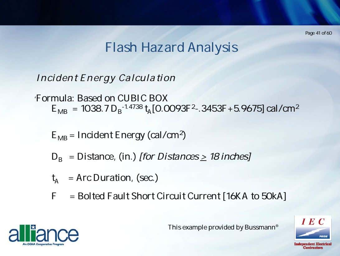 Page 41 of 60 Flash Hazard Analysis Incident Energy Calculation 'Formula: Based on CUBIC BOX