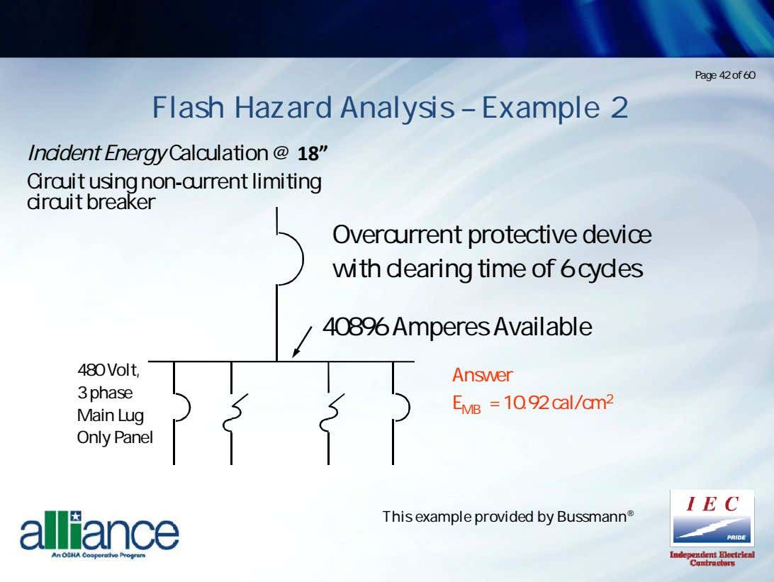 Page 42 of 60 Flash Hazard Analysis – Example 2 Incident Energy Calculation @ 18""
