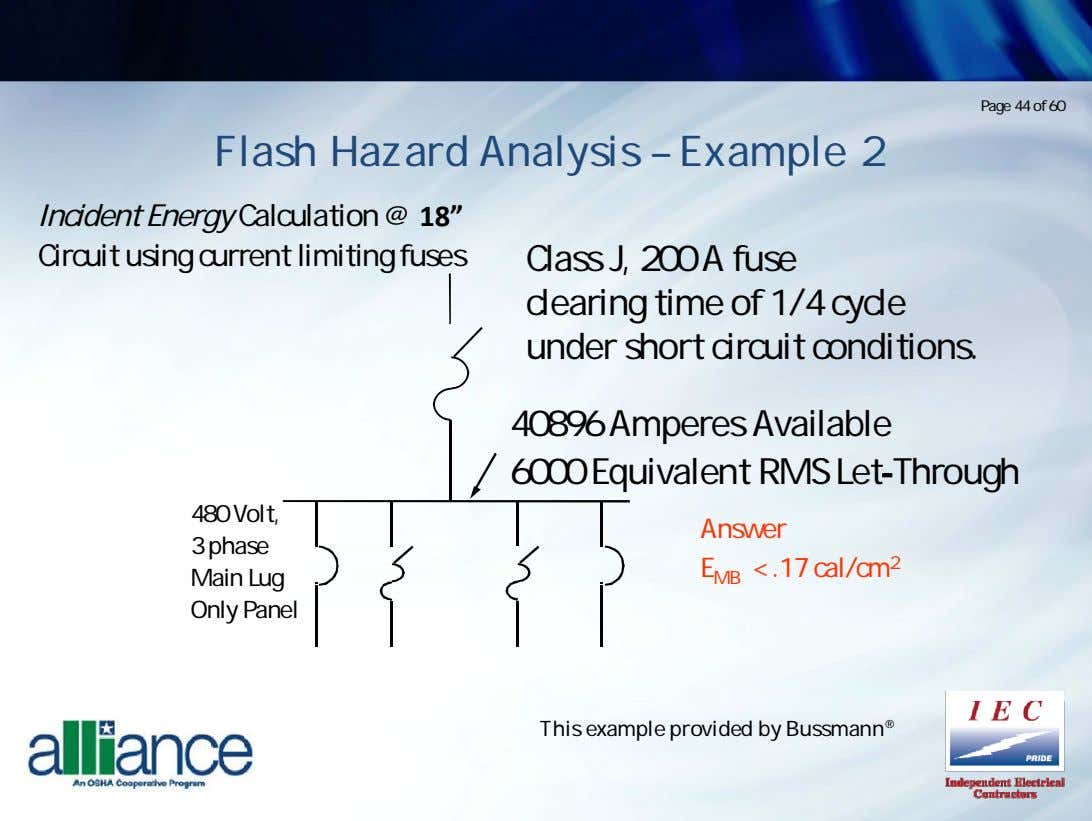 Page 44 of 60 Flash Hazard Analysis – Example 2 Incident Energy Calculation @ 18""