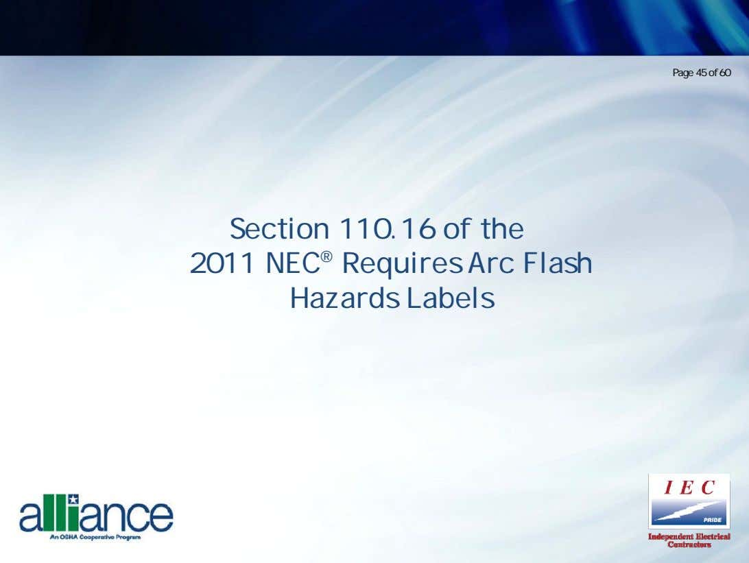 Page 45 of 60 Section 110.16 of the 2011 NEC ® Requires Arc Flash Hazards
