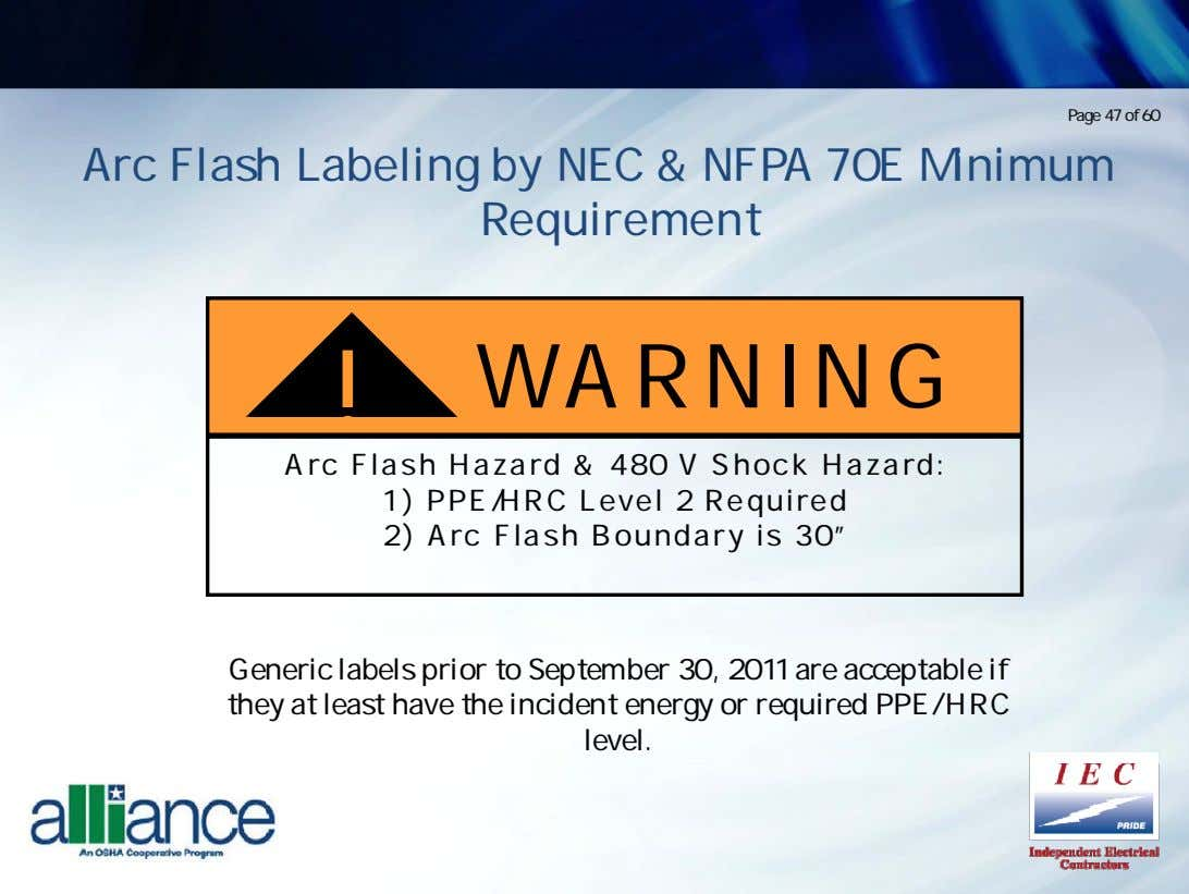 Page 47 of 60 Arc Flash Labeling by NEC & NFPA 70E Minimum Requirement !