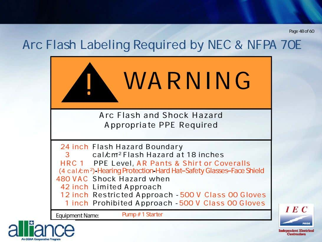 Page 48 of 60 Arc Flash Labeling Required by NEC & NFPA 70E ! WARNING