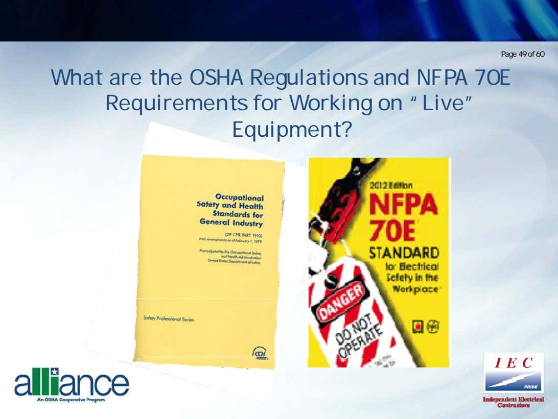 Page 49 of 60 What are the OSHA Regulations and NFPA 70E Requirements for Working
