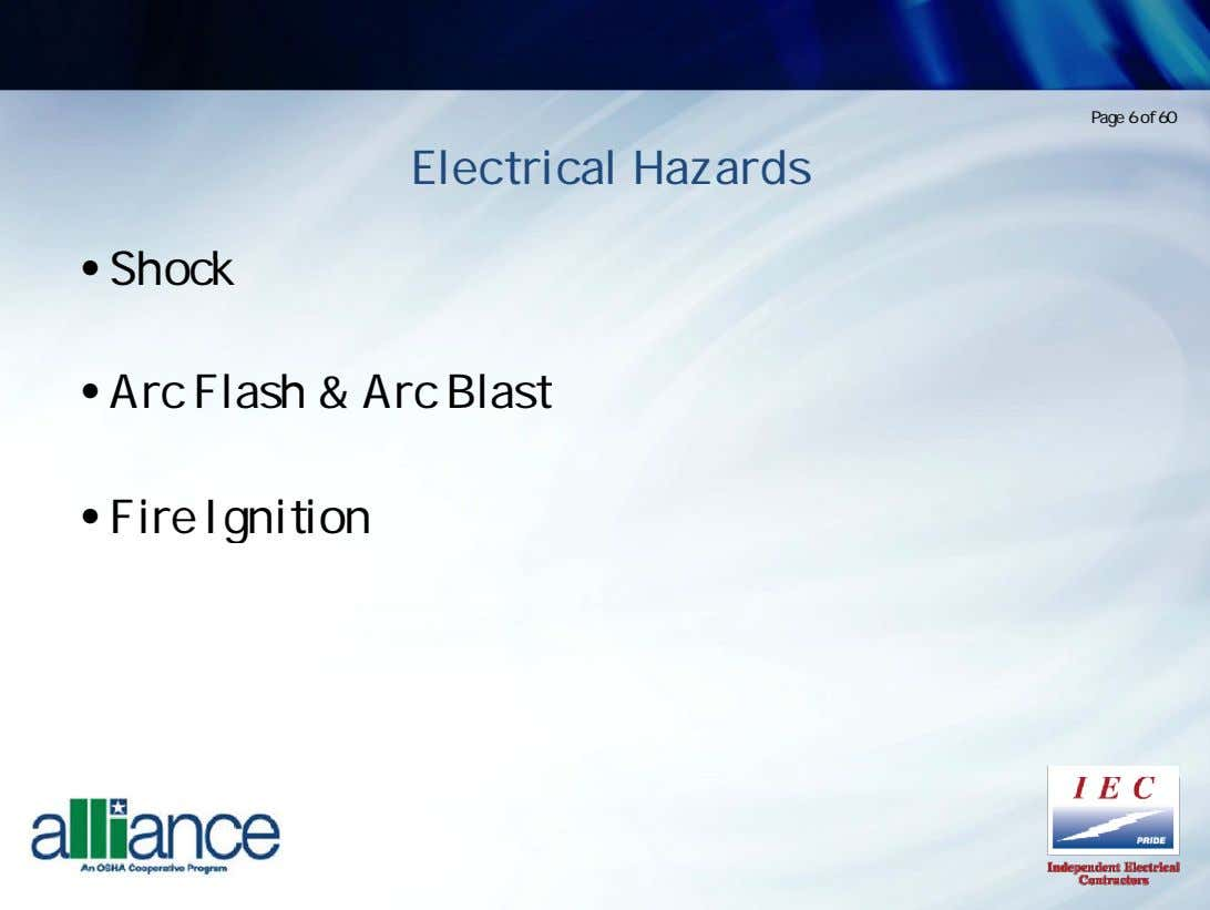 Page 6 of 60 Electrical Hazards • Shock • Arc Flash & Arc Blast •