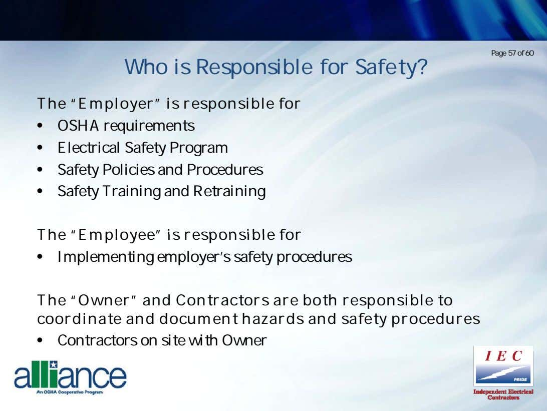 "Page 57 of 60 Who is Responsible for Safety? The ""Employer"" is responsible for •"