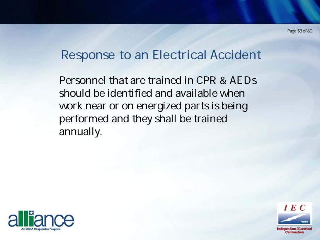 Page 58 of 60 Response to an Electrical Accident Personnel that are trained in CPR