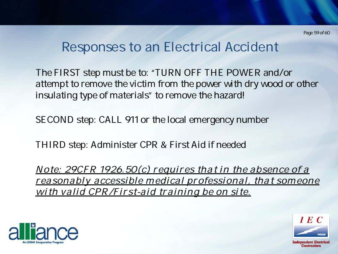 Page 59 of 60 Responses to an Electrical Accident The FIRST stept mustt be tto: