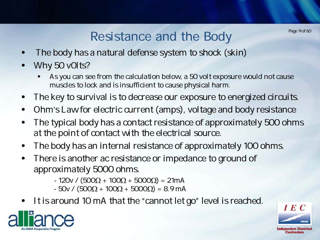 Page 9 of 60 Resistance and the Body • The body has a natural defense
