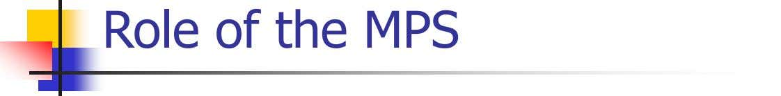 Role of the MPS