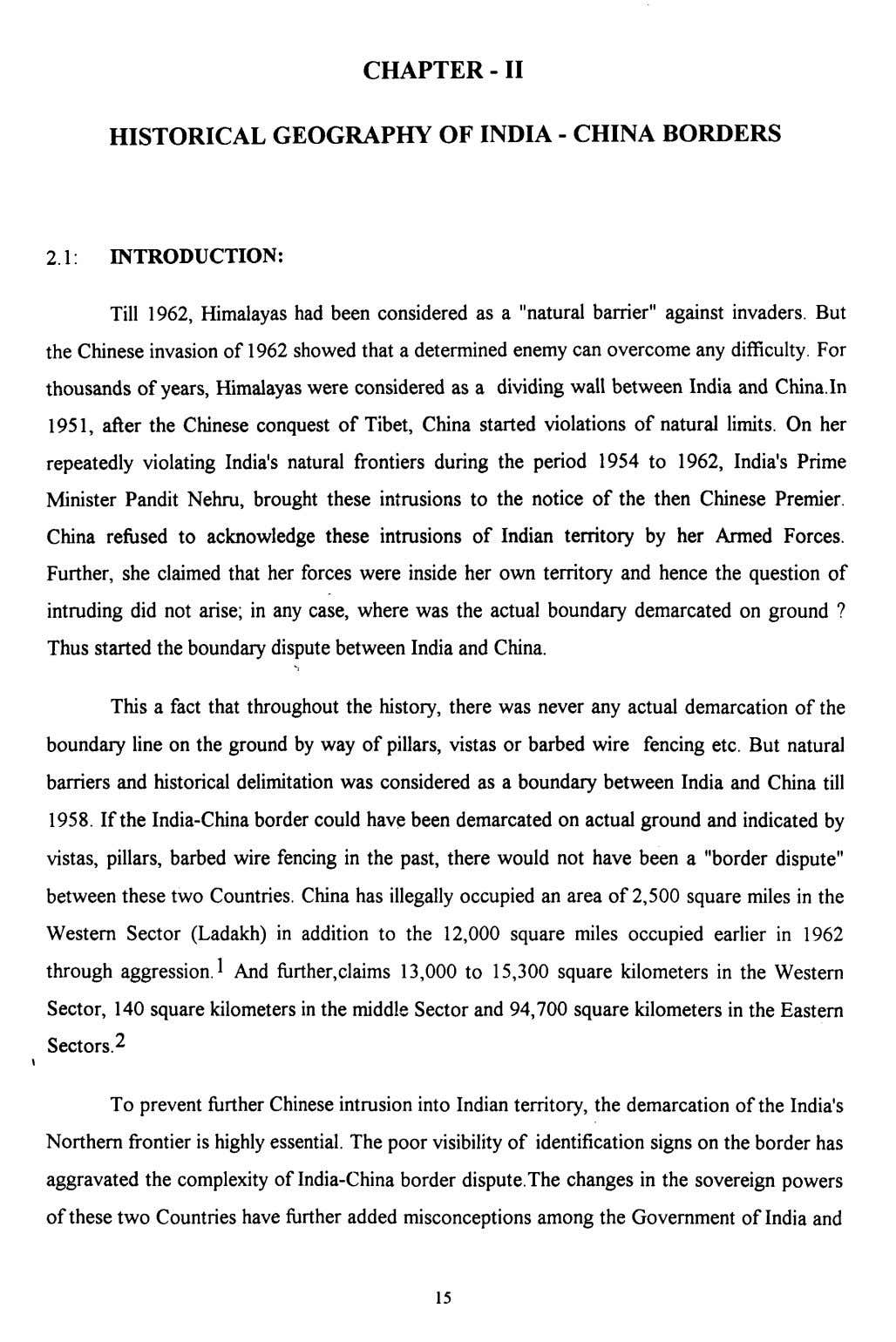 CHAPTER - II HISTORICAL GEOGRAPHY OF INDIA - CHINA BORDERS 2.1: INTRODUCTION: Till 1962, Himalayas