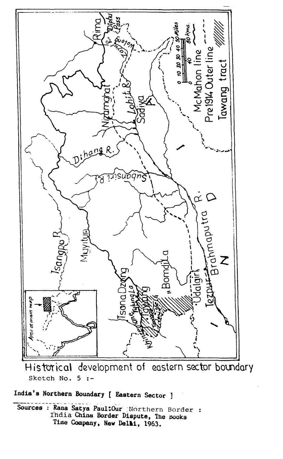 Histcrrical development of eastern sector boundary Sketch No. 5 : - India's Northern Boundary [