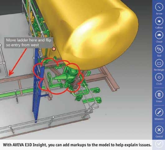 With AVEVA E3D Insight, you can add markups to the model to help explain issues.