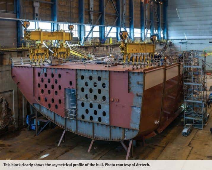 This block clearly shows the asymetrical profile of the hull. Photo courtesy of Arctech.