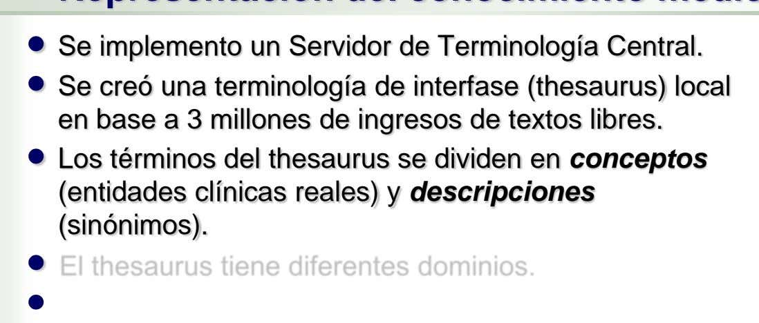 Se implemento un Servidor de Terminología Central. Se creó una terminología de interfase (thesaurus) local