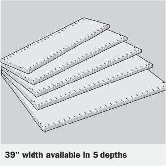 "39"" width available in 5 depths"