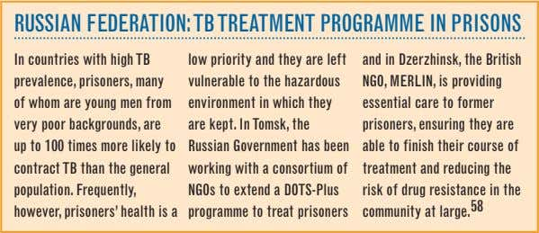 RUSSIAN FEDERATION:TB TREATMENT PROgRAMME IN PRISONS In countries with high TB prevalence, prisoners, many of