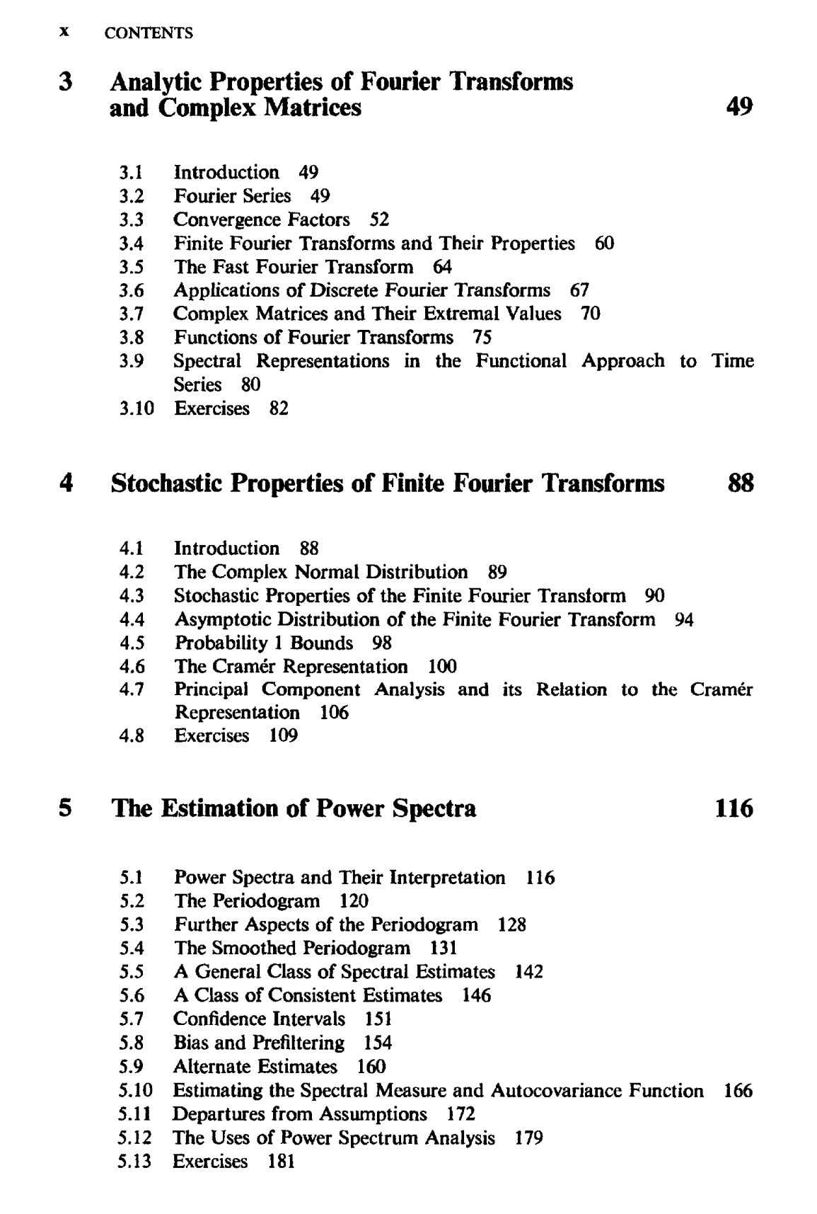 X CONTENTS 3 Analytic Properties of Fourier Transforms and Complex Matrices 49 3.1 Introduction 49