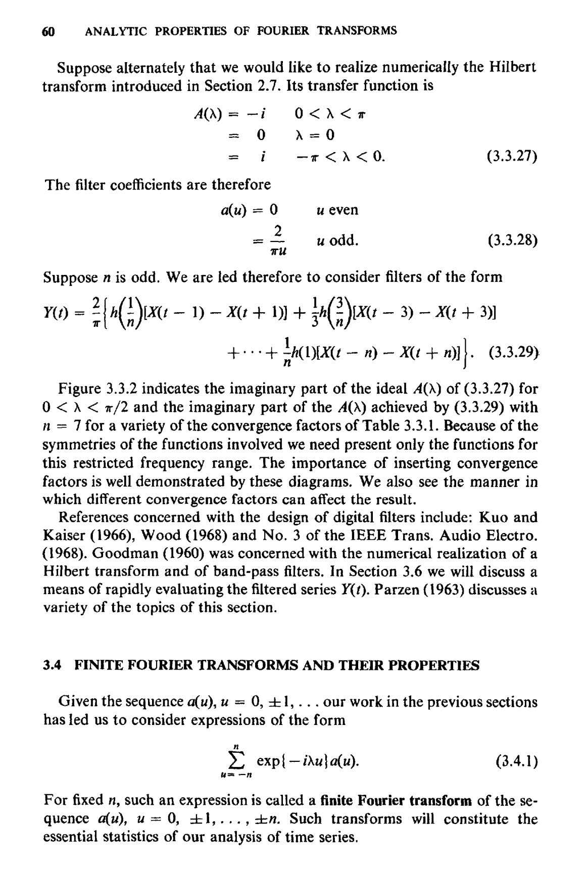 60 ANALYTIC PROPERTIES OF FOURIER TRANSFORMS Suppose alternately that we would like to realize numerically