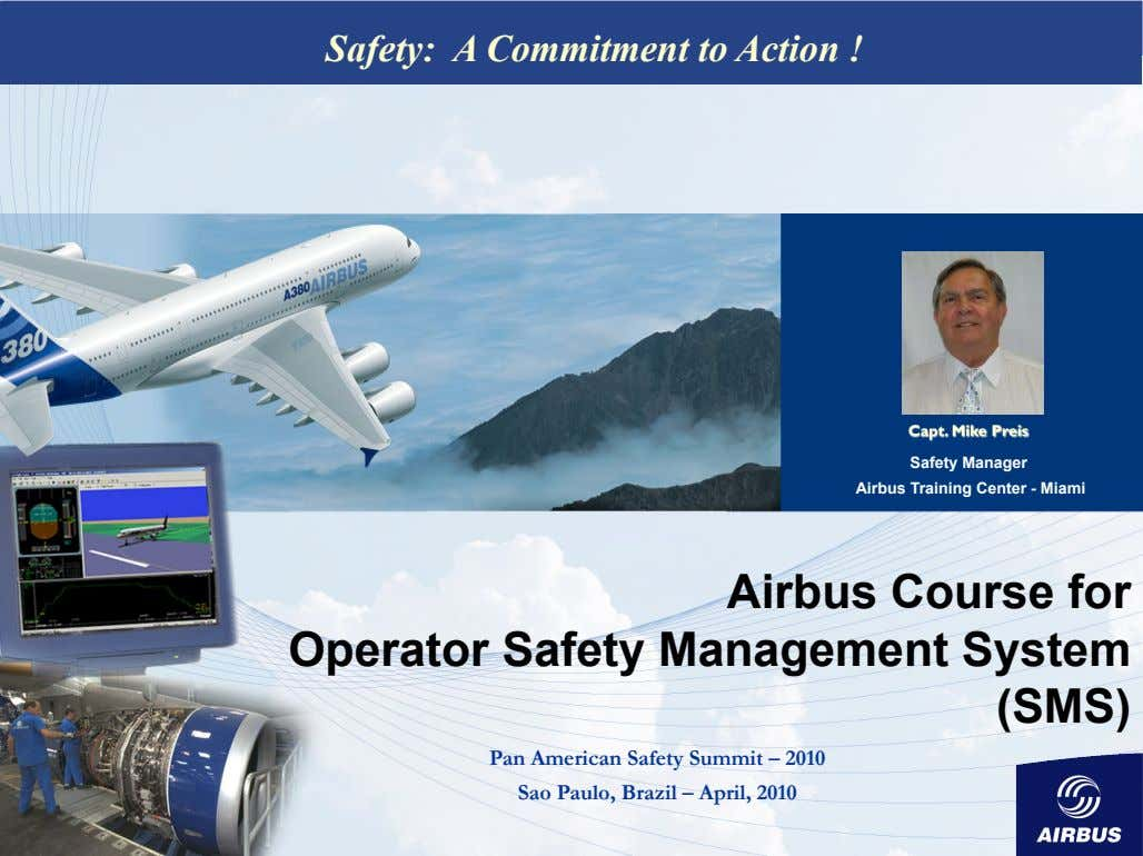 Safety: A Commitment to Action ! Safety Manager Airbus Training Center - Miami Airbus Course